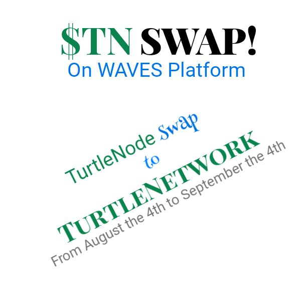 TurtleNode ($TN) to TurtleNetwork ($TN) SWAP Guide on Waves Platform